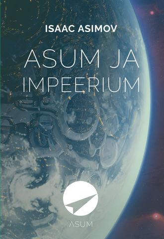 Айзек Азимов, Asum ja Impeerium