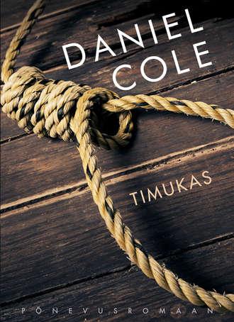 Daniel Cole, Timukas