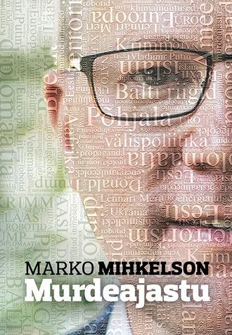 Marko Mihkelson, Murdeajastu