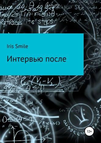 Iris Smile, Интервью после