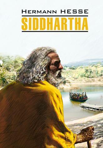 Герман Гессе, Siddhartha / Сиддхартха. Книга для чтения на немецком языке