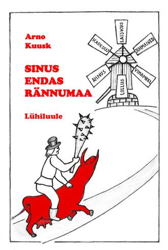 Arno Kuusk, Sinus endas rännumaa. Lühiluule