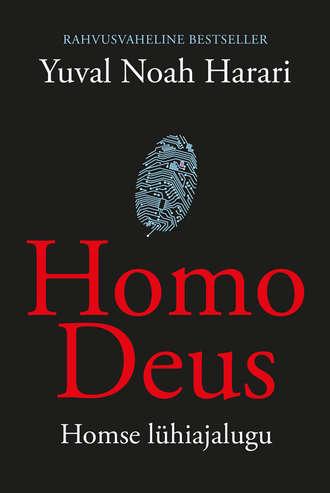 Yuval Harari, Homo Deus. Homse lühiajalugu