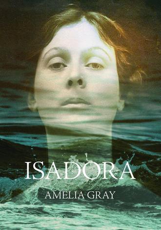 Amelia Gray, Isadora