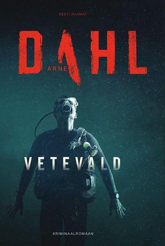 Arne Dahl, Vetevald