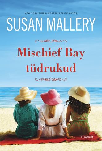 Susan Mallery, Mischief Bay tüdrukud. Mischief Bay, 1. raamat