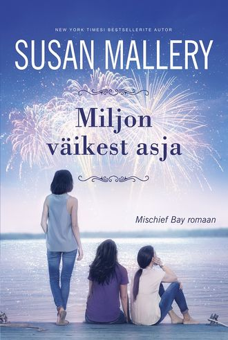 Susan Mallery, Miljon väikest asja. Mischief Bay, 3. raamat
