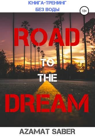 Azamat Firemen, Путь к Мечте: Как достичь финансового успеха и легкой жизни!