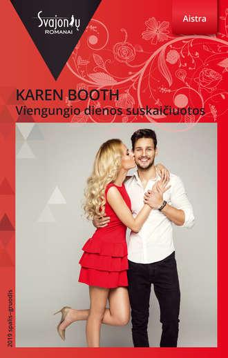 Karen Booth, Viengungio dienos suskaičiuotos