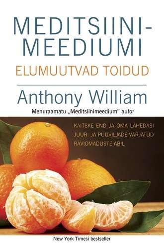 Anthony William, Meditsiinimeediumi elumuutvad toidud