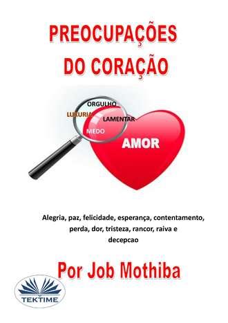 Job Mothiba, Preocupações Do Coração
