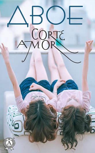 Amor Corte, Двое