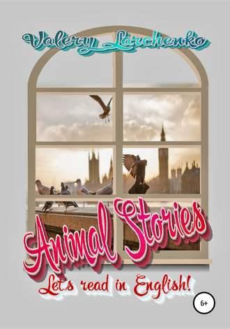 Valery Larchenko, Animal Stories. Let's read in English!