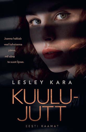 Lesley Kara, Kuulujutt