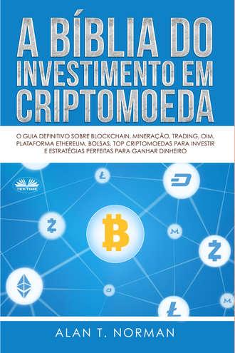 Alan T. Norman, A Bíblia Do Investimento Em Criptomoeda