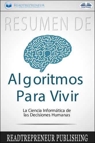 Varios autores, Resumen De Algoritmos Para Vivir