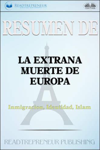 Varios autores, Resumen De La Extraña Muerte De Europa