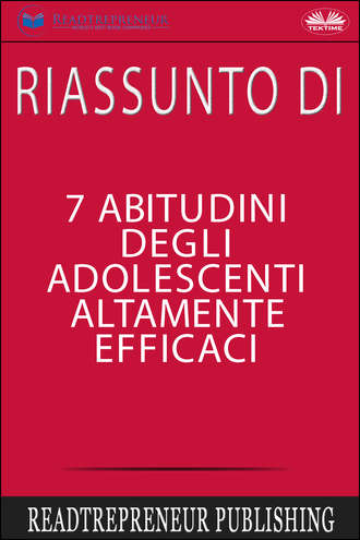 Collective work, Riassunto Di 7 Abitudini Degli Adolescenti Altamente Efficaci
