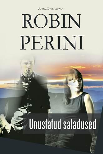 Robin Perini, Unustatud saladused