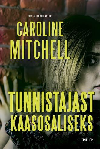 Caroline Mitchell, Tunnistajast kaasosaliseks