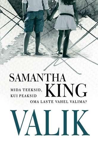 Samantha King, Valik