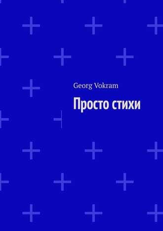 Georg Vokram, Просто стихи