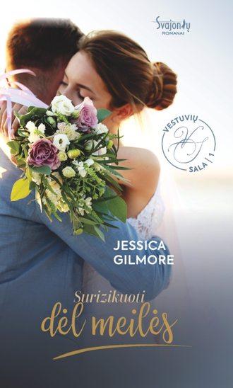 Jessica Gilmore, Surizikuoti dėl meilės. Vestuvių sala. 1 knyga