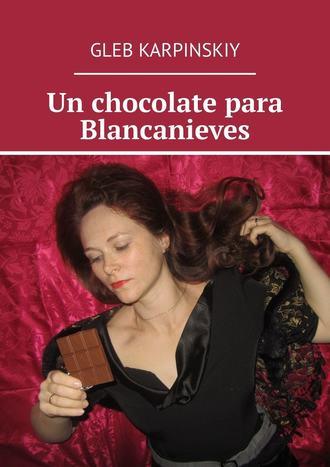Gleb Karpinskiy, Un chocolate para Blancanieves