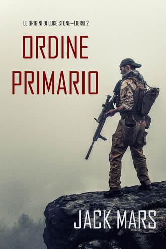 Джек Марс, Comando Primario: Le Origini di Luke Stone—Libro #2