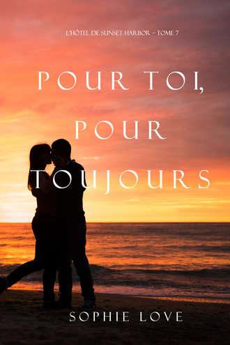 Софи Лав, Pour Toi, Pour Toujours