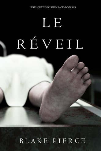 Блейк Пирс, Le Réveil