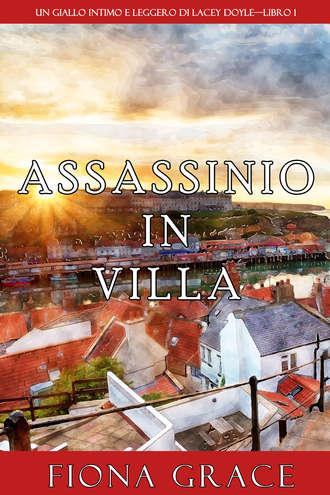 Фиона Грейс, Assassinio in villa