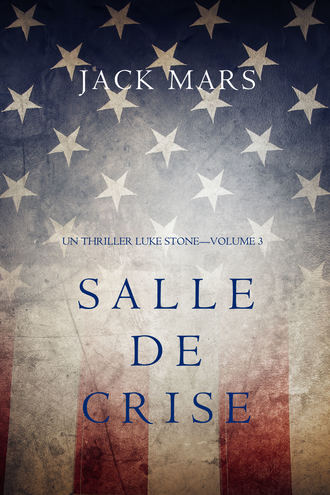 Джек Марс, Salle de Crise