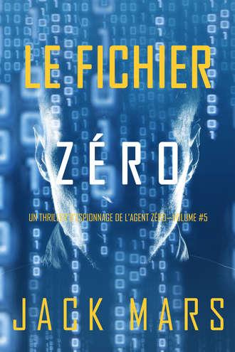 Джек Марс, Le Fichier Zéro