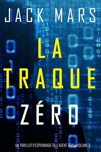 Джек Марс, La Traque Zéro