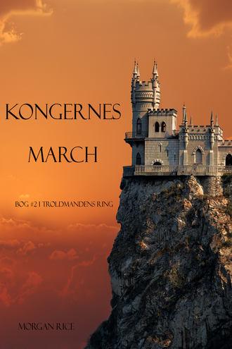 Морган Райс, Kongernes March