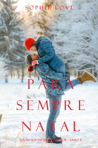 Софи Лав, Para Sempre Natal