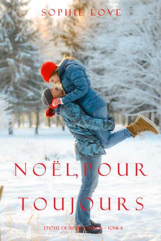 Софи Лав, Noël Pour Toujours