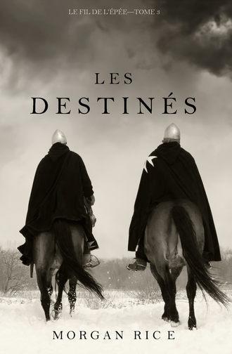 Морган Райс, Les Destinés
