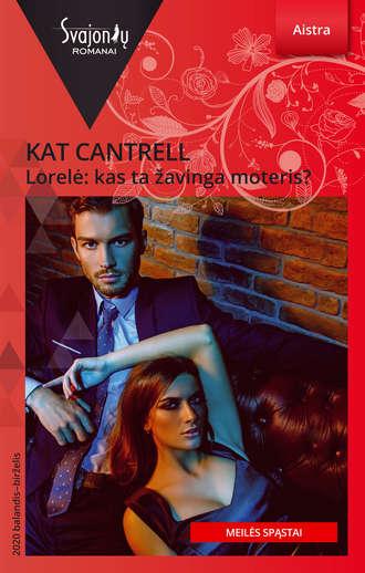 Kat Cantrell, Lorelė: kas ta žavinga moteris?