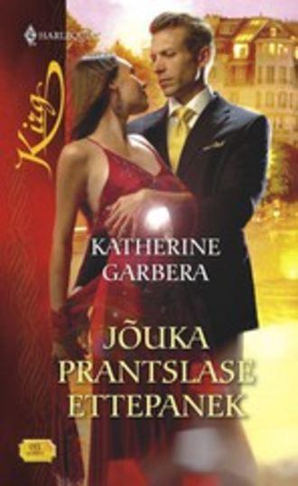 Katherine Garbera, Jõuka prantslase ettepanek