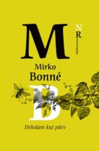 Mirko Bonné, Heledam kui päev