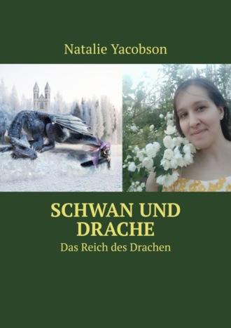 Natalie Yacobson, Schwan und Drache. Das Reich des Drachen
