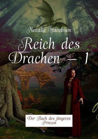 Natalie Yacobson, Reich des Drachen–1. Der Fluch des jüngeren Prinzen