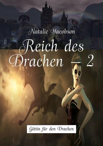 Natalie Yacobson, Reich des Drachen–2. Göttin für den Drachen