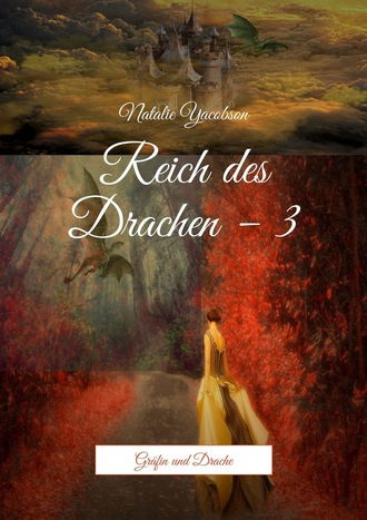 Natalie Yacobson, Reich des Drachen–3. Gräfin und Drache